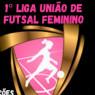 1° LIGA UNIÃO FUTSAL FEMININO 2019