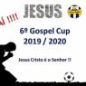 6º GOSPEL CUP 2019/2020