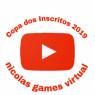 Copa dos Inscritos E Nicolas Games Virtual 2019