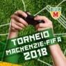 TORNEIO MACKENZIE FIFA 2018 - FINAL